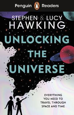 Penguin Readers Level 5: Unlocking the Universe (ELT Graded Reader) by Stephen Hawking