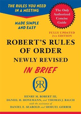 Robert's Rules of Order Newly Revised In Brief, 2nd edition by Daniel Honemann