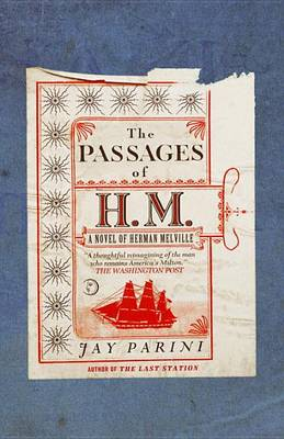 The Passages of H.M. by Axinn Professor of English Jay Parini