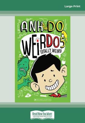 WeirDo #5 Totally Weird! by Anh Do