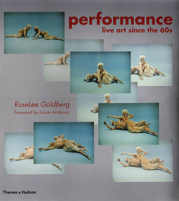 Performance: Live Art Since the 60's by Laurie Anderson