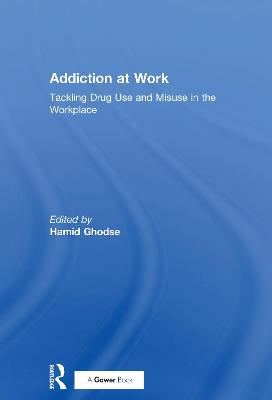 Addiction at Work by Professor Hamid Ghodse