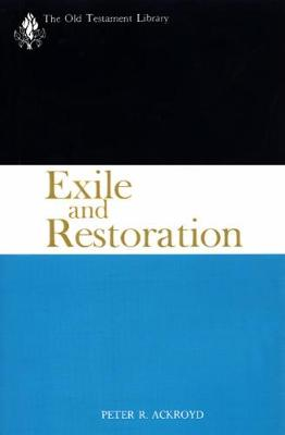 Exile and Restoration by Peter R. Ackroyd
