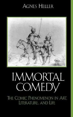 The Immortal Comedy by Agnes Heller