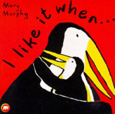 I Like it When... by Mary Murphy
