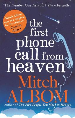 First Phone Call From Heaven by Mitch Albom