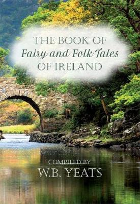 Fairy and Folk Tales of Ireland by W. B. Yeats
