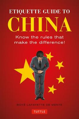 Etiquette Guide to China by Boye Lafayette De Mente