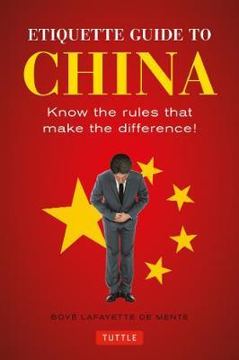 Etiquette Guide to China by Boye Lafayette De Mente
