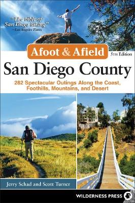 Afoot and Afield: San Diego County by Jerry Schad
