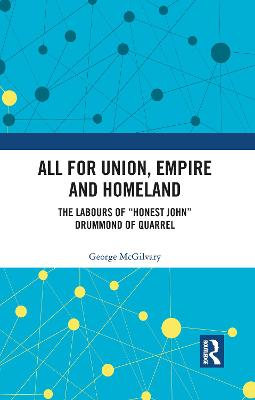 All for Union, Empire and Homeland: The Labours of