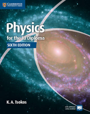 Physics for the IB Diploma Coursebook by K. A. Tsokos