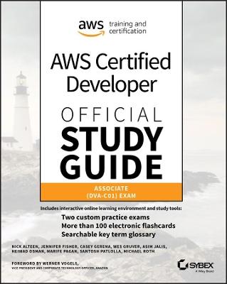 AWS Certified Developer Official Study Guide: Associate (DVA-C01) Exam by Nick Alteen