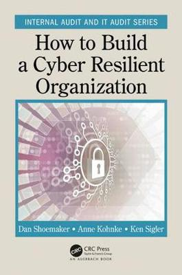 How to Build a Cyber-Resilient Organization by Dan Shoemaker