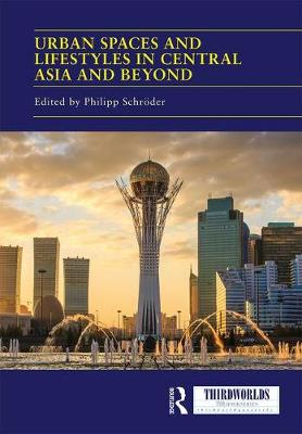 Urban Spaces and Lifestyles in Central Asia and Beyond book