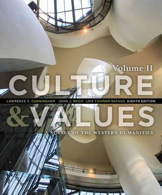 Culture and Values: A Survey of the Western Humanities, Volume 2 by Lawrence Cunningham