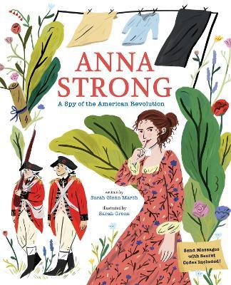 Anna Strong: A Spy During the American Revolution by Sarah Glenn Marsh