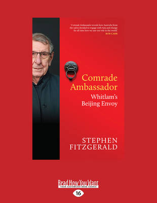 Comrade Ambassador by Stephen FitzGerald
