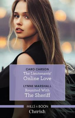 The Lieutenants' Online Love/Reunited With The Sheriff by Caro Carson