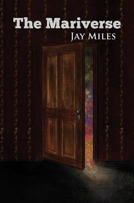 The Mariverse by Jay Miles