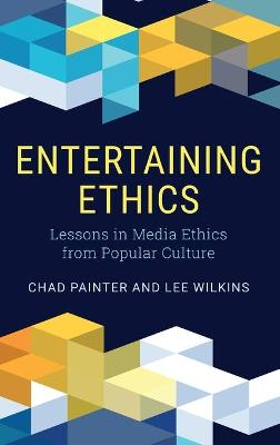 Entertaining Ethics: Lessons in Media Ethics from Popular Culture book