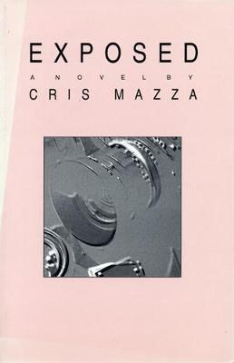 Exposed by Cris Mazza