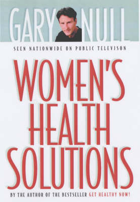 Women's Health Solutions by Gary Null