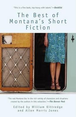 The Best of Montana's Short Fiction by William Kittredge