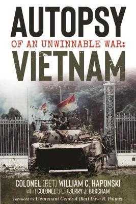 Autopsy of an Unwinnable War: Vietnam by William C. Haponski