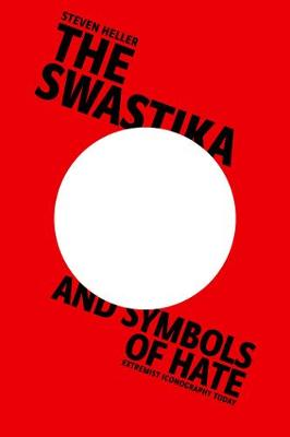 The Swastika and Symbols of Hate: Extremist Iconography Today book