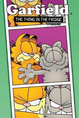 Garfield Original Graphic Novel: The Thing in the Fridge by Scott Nickel