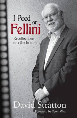 I Peed On Fellini by David Stratton