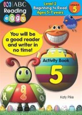 Beginning to Read Level 2 - Activity Book 5 by Katy Pike
