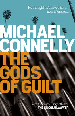 Gods of Guilt by Michael Connelly