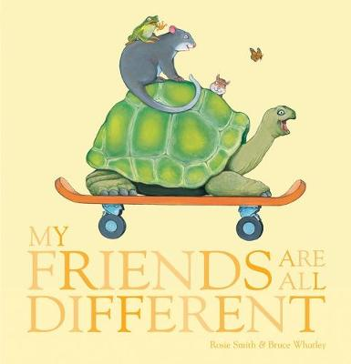 My Friends are all Different by Rosie Smith