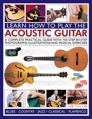 Learn How to Play the Acoustic Guitar by Ted Fuller