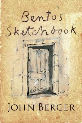 Bento's Sketchbook by John Berger