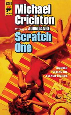Scratch One by Michael Crichton