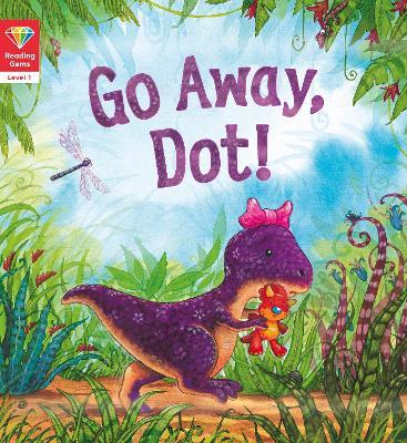 Reading Gems: Go Away, Dot! (Level 1) by QED Publishing
