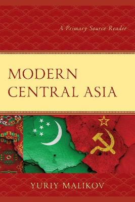 Modern Central Asia: A Primary Source Reader book