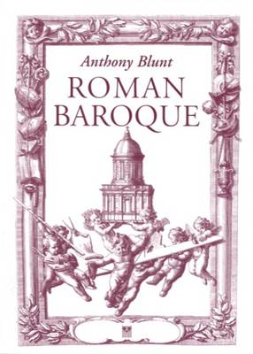 Roman Baroque by Anthony Blunt