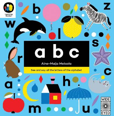 ABC: See and say all the letters of the alphabet by Aino-Maija Metsola