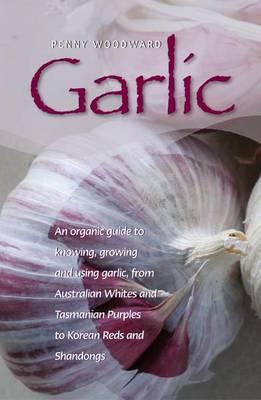 Garlic by Penny Woodward