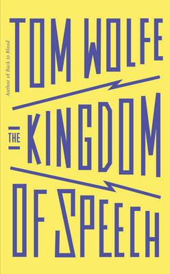 Kingdom of Speech by Tom Wolfe