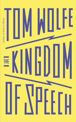 Kingdom of Speech by Tom Wolfe