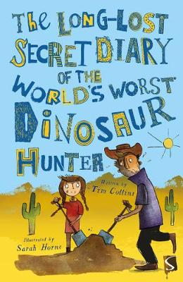 The Long-Lost Secret Diary of the World's Worst Dinosaur Hunter by Tim Collins