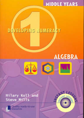 Developing Numeracy 1: Algebra by Hilary Kolls