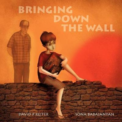 Bringing Down the Wall by David P. Reiter