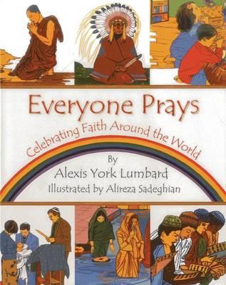 Everyone Prays by Alexis York Lumbard