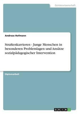 Straenkarrieren - Junge Menschen in Besonderen Problemlagen Und Ansatze Sozialpadagogischer Intervention by Andreas Hofmann